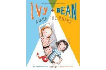 Ivy and Bean Make the Rules: Book 9 (Ivy and Bean)