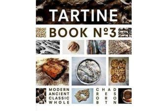 Tartine: Ancient Modern Classic Whole: Book No. 3