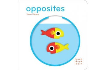 Touchthinklearn: Opposites [Board book]
