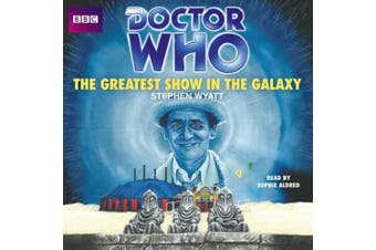 Doctor Who: The Greatest Show in the Galaxy [Audio]