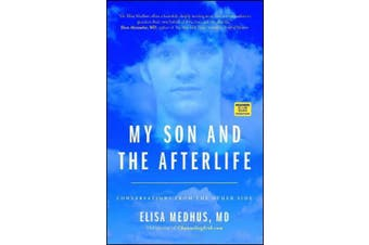 My Son and the Afterlife: Conversations from the Other Side