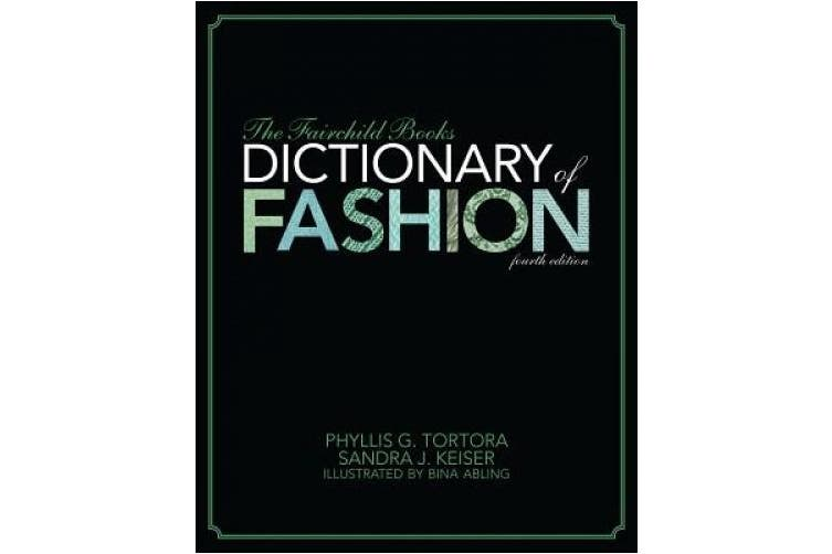 The Fairchild Books Dictionary of Fashion