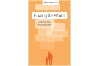 Finding the Words: How to Talk with Children and Teens About Death, Suicide, Homicide, Funerals, Cremation, and Other End-of-Life Matters