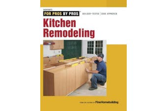 Kitchen Remodeling (For Pros, by Pros)