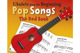 Ukulele from the Beginning Pop Songs: The Red Book (Ukulele from the Beginning)