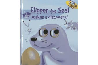 Googly Eyes: Flipper the Seal Makes a Discovery! [Board book]