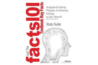 Studyguide for Exploring Philosophy: An Introductory Anthology by Cahn, Steven M., ISBN 9780199797271