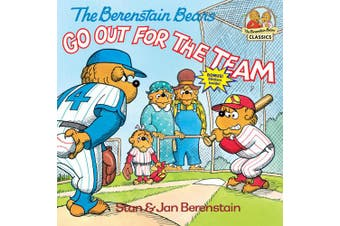 The Berenstain Bears Go Out for the Team (First Time Books)