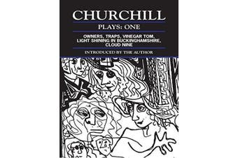 """Churchill Plays: v.1: """"Owners""""; """"Traps""""; """"Vinegar Tom""""; """"Light Shining in Buckinghamshire""""; """"Cloud Nine"""" (Contemporary Dramatists)"""