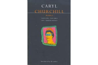 "Churchill Plays: v.2: ""Softcops""; ""Top Girls""; ""Fen""; ""Serious Money"" (Contemporary Dramatists)"