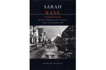 "Kane: Complete Plays: ""Blasted"", ""Phaedra's Love"", ""Cleansed"", ""Crave"", ""4.48 Psychosis"", ""Skin"" (Contemporary Dramatists)"