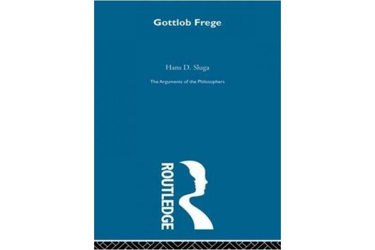 Frege (Arguments of the Philosophers)