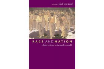 Race and Nation: Ethnic Systems in the Modern World