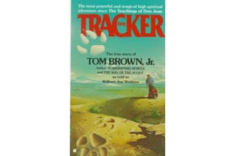 The Tracker: The Story of Tom Brown, Jr. as Told to William Jon Watkins
