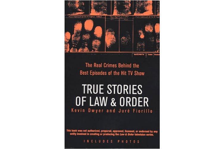 True Stories of Law & Order  : The Real Crimes Behind the Best Episodes of the Hit TV Show