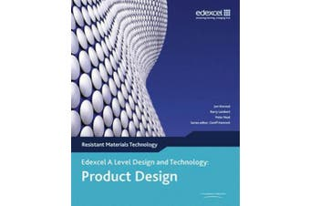 A Level Design and Technology for Edexcel: Product Design: Resistant Materials (Edex A Level D&T: Product Design - Resistant Materials Tech)