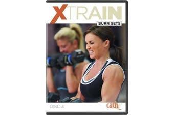 Cathe Friedrich's XTrain Series: Burn Sets DVD