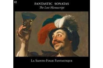 My Precious Manuscript: Fantastic Sonatas from England to Germany