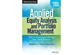 Applied Equity Analysis and Portfolio Management: Tools to Analyze and Manage Your Stock Portfolio + Online Video Course (Wiley Finance)