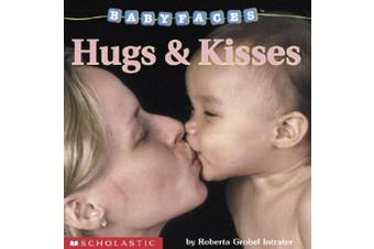 Baby Faces: Hugs and Kisses [Board book]
