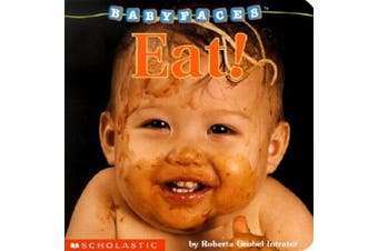 Eat! (Baby Faces) [Board book]