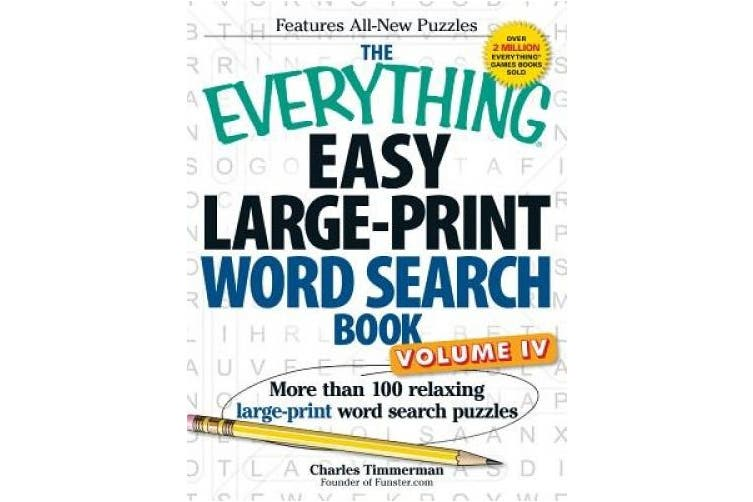 The Everything Easy Large-Print Word Search Book, Volume IV: More than 100 relaxing large-print word search puzzles (Everything (R))