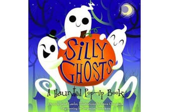 Silly Ghosts: A Haunted Pop-Up Book