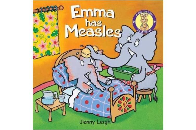 Emma has Measles (A Doctor Spot Case Book)
