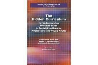 The Hidden Curriculum for Understanding Unstated Rules in Social Situations for Adolescents and Young Adults, Second Edition