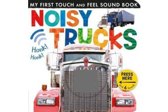Noisy Trucks (My First Touch and Feel Sound Book) [Board book]