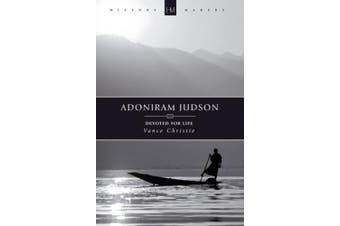 Adoniram Judson: Devoted for Life (History Maker)