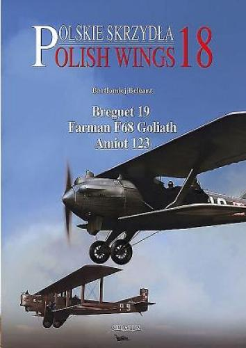 Breguet 19, Farman F68 Goliath (Polish Wings) This new book in the popular Polish Wings series tells the story of two between-the-wars French aircraft – the Breguet 19 and the F68 Farman Goliath – in Polish service. The Polish Breguet 19 was made famous by the epic Boleslaw Orlinski flight from Warsaw to Tokyo and back. The Farman F68 Goliath was a giant bomber for its time. The book features many previously unpublished photographs and specially commissioned colour profiles of camouflage and markings.