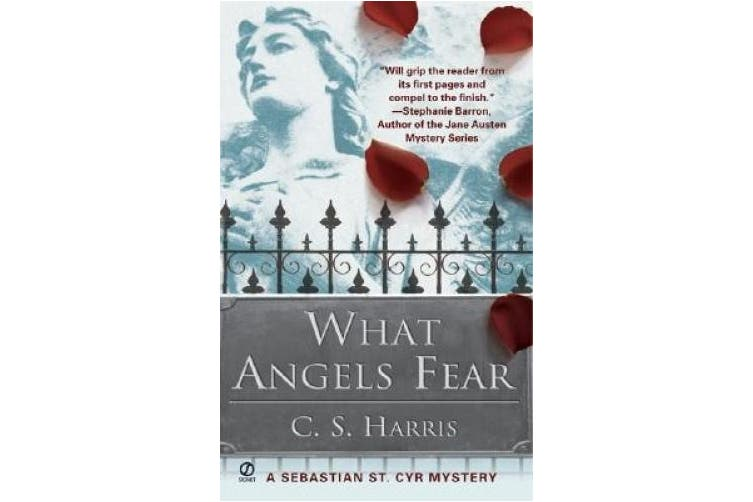 What Angels Fear: A Sebastian St. Cyr Mystery (Sebastian St. Cyr Mystery)