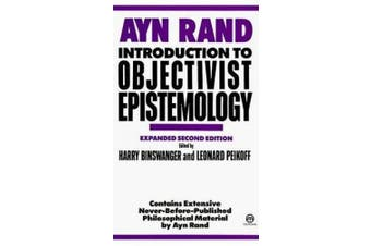 Introduction to Objectivist Epistemology: Expanded Second Edition