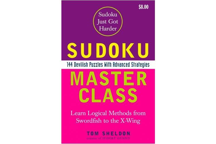 Sudoku Master Class: 144 Devilish Puzzles with Advanced Strategies