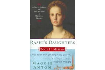 Rashi's Daughters, Book II: Miriam: A Novel of Love and the Talmud in Medieval France (Rashi's Daughters)