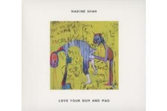 Love Your Dum and Mad [Digipak]