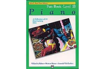 Alfred 00-2391 Basic Piano Course- Fun Book 1B - Music Book