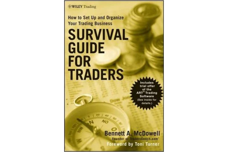 Survival Guide for Traders: How to Set Up and Organize Your Trading Business (Wiley Trading)