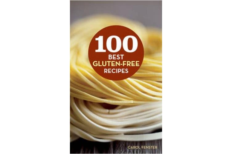 100 Best Gluten-Free Recipes (100 Best Recipes)