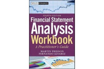 Financial Statement Analysis Workbook: Step-By-Step Exercises and Tests to Help Your Master Financial Statement Analysis