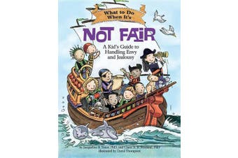 What to Do When It's Not Fair: A Kid's Guide to Handling Envy and Jealousy (What-to-Do Guides for Kids (R))