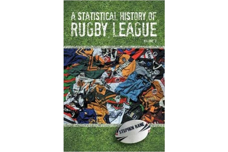 A Statistical History of Rugby League - Volume III: Volume 3