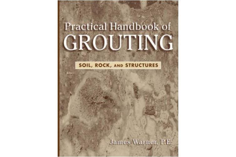 Practical Handbook of Grouting: Soil, Rock, and Structures