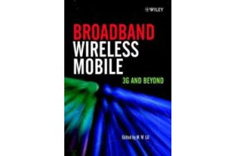 Broadband Wireless Mobile: 3g and Beyond