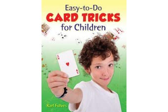 Easy-to-Do Card Tricks for Children (Become a Magician)