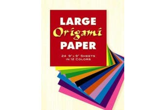 "Large Origami Paper: 24 9"" x 9"" Sheets in 12 Colours (Dover Origami Papercraft)"