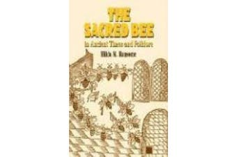 The Sacred Bee in Ancient Times and