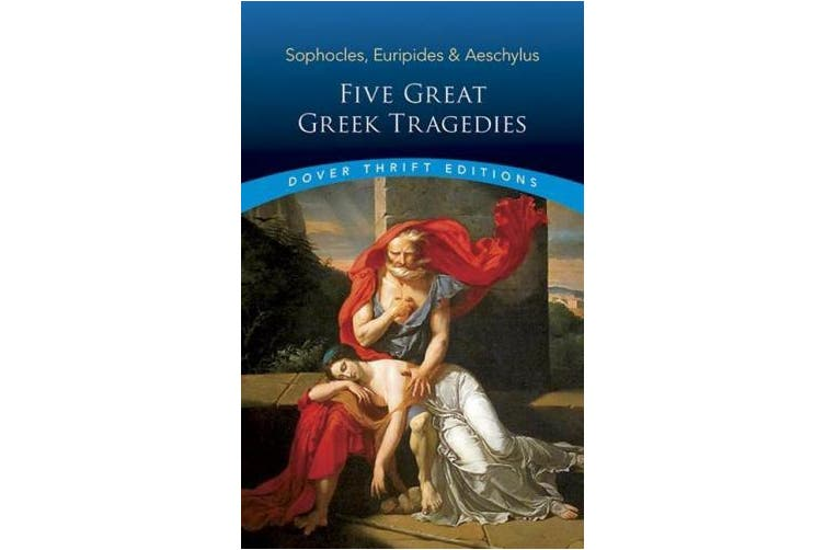 Five Great Greek Tragedies: Sophocles, Euripides and Aeschylus