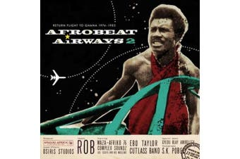 Afrobeat Airways, Vol. 2: Return Flight To Ghana 1974-1983